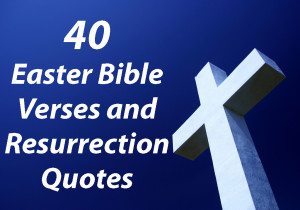 ... quotes, or sayings about the Resurrection of Jesus Christ each of the