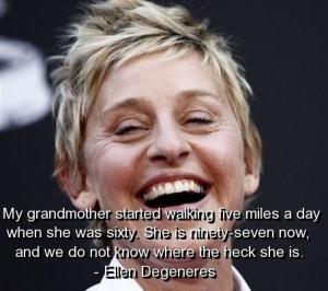 Ellen degeneres quotes and sayings positive mother health