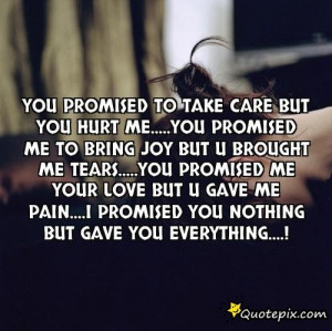 You Promised To Take Care But You Hurt Me.....you ..