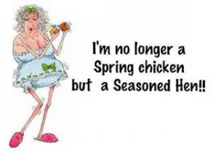 No longer a spring chicken funny facebook quote