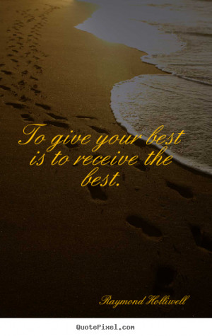 quotes about success to give your best is to receive the best