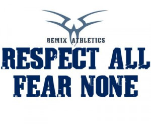 Sports or buddhist inspirational quote RESPECT ALL FEAR NONE urban ...