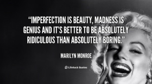 quote-Marilyn-Monroe-imperfection-is-beauty-madness-is-genius-and ...