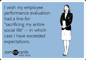 Funny Workplace Ecard: I wish my employee performance evaluation had a ...