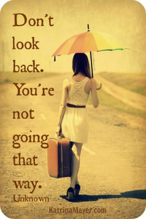 Don't Look BackYou're not going that Way