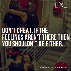 cheating, dxl, quotes, relationships, swag