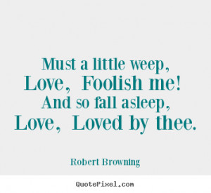 literature is Robert Browning Love. Birth on this Robert Browning ...