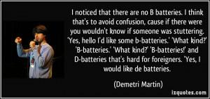 ... batteries.' 'What kind?' 'B-batteries.' 'What kind?' 'B-batteries