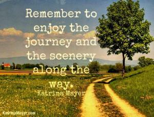 Enjoy Life Quotes Journey