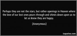 Perhaps they are not the stars, but rather openings in Heaven where ...