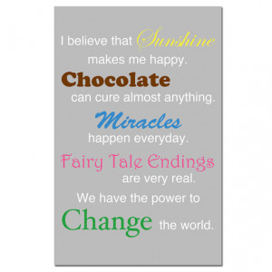 Believe In Sunshine, Chocolate, Miracles, Fairy Tale Endings, and ...