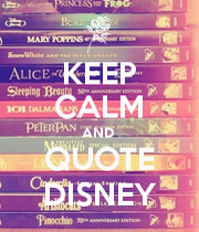 KEEP CALM AND QUOTE DISNEY