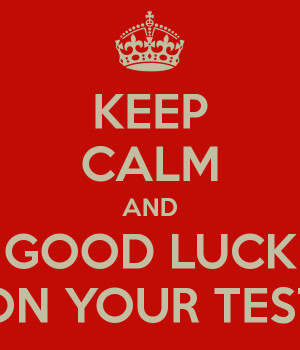 keep-calm-and-good-luck-on-your-test.png