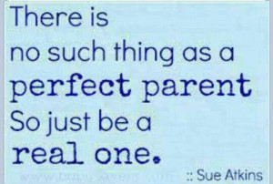 Be a real parent