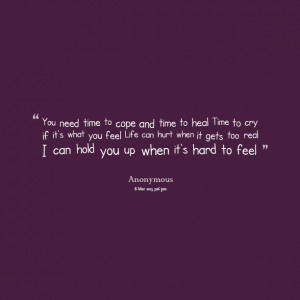 Quotes Picture: you need time to cope and time to heal time to cry if ...