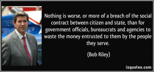 Nothing is worse, or more of a breach of the social contract between ...