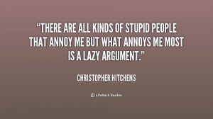 Name : quote-Christopher-Hitchens-there-are-all-kinds-of-stupid-people ...