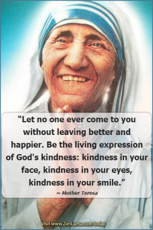 ... leaving better and happier be the living expression of god s kindness