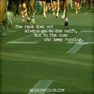 ... go to the swift, but to the ones who keep running.