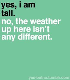 Being Tall ... on...