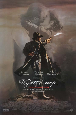 Wyatt Earp - I might be the only person who loved this movie.