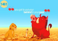 No, Pumba- it's you've got to put your past behind you. Presh ♥ More