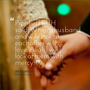 Quotes Picture: prophet pbuh said: when a husband and wife look at ...