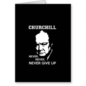 never_never_never_give_up_winston_churchill_quote_card ...