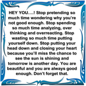 HEY YOU….!Stop pretending so much time wondering