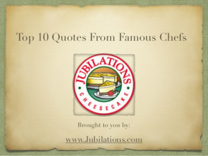 Top 10 Quotes From Famous Chefs