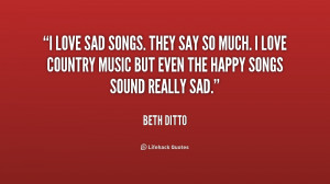 quote-Beth-Ditto-i-love-sad-songs-they-say-so-155526_2.png