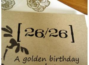 26/26: A Golden Birthday!