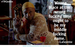 True Blood Quotes S06E01 9 ~Lafayette