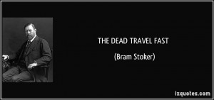 THE DEAD TRAVEL FAST - Bram Stoker