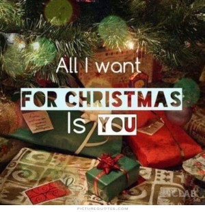 all i want for christmas is you quotes all i want for christmas is