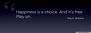 Timeline cover on Happiness By Roy H. Williams: Happiness is a choice