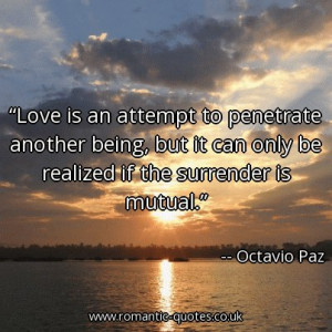 love-is-an-attempt-to-penetrate-another-being-but-it-can-only-be ...