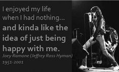 Joey Ramone of the Ramones Quote