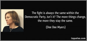 More Dee Dee Myers Quotes