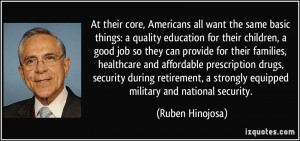 core, Americans all want the same basic things: a quality education ...