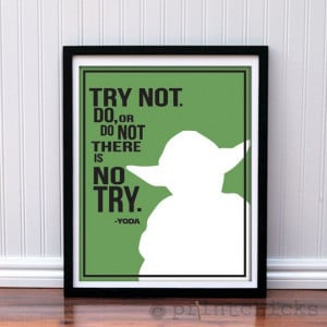 Try or Try NOT! Customize this Yoda print to fit in with your decor ...
