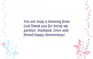 ... you for being my partner, husband, lover and friend.Happy Anniversary
