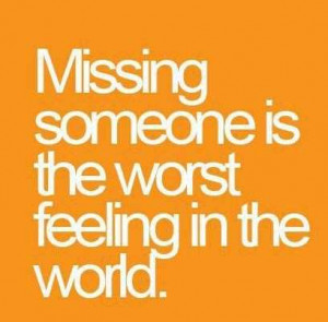world missing someone hate missing someone heart beat missing someone