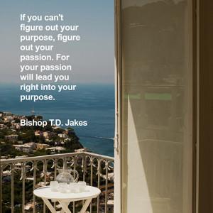 quotes-passion-purpose-bishop-jakes-480x480.jpg