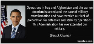 Operations in Iraq and Afghanistan and the war on terrorism have ...