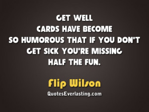 ... that if you don't get sick you're missing half the fun. - Flip Wilson