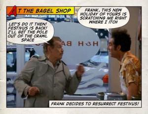 Seinfeld quote - Frank Costanza revives Festivus, 'The Strike'