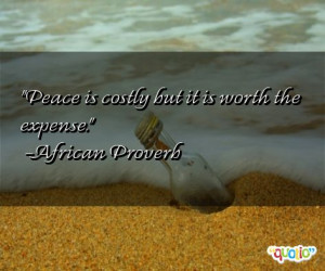 Peace is costly but it is worth the expense .