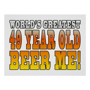 Funny 49th Birthdays : Worlds Greatest 49 Year Old Posters