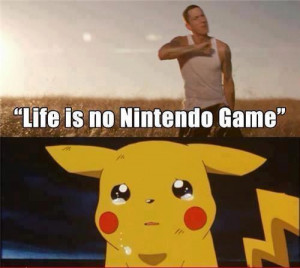 LIFE IS NO NINTENDO GAME